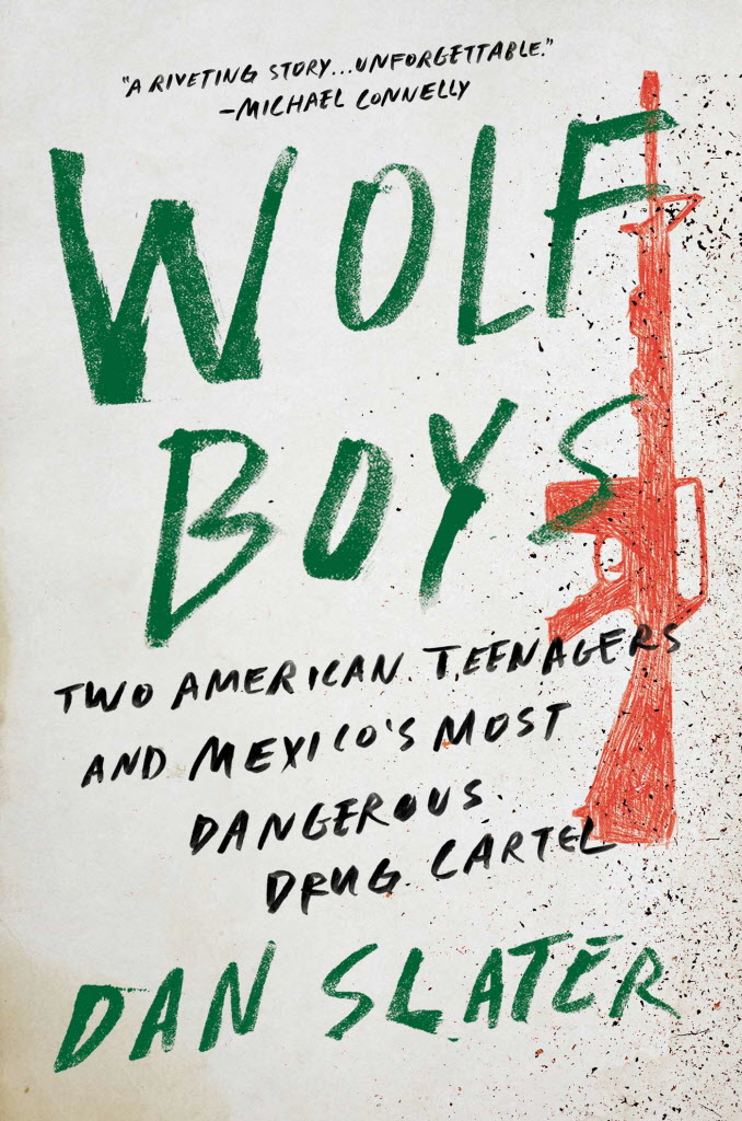 Wolf Boys How Two Texas Teens Became Deadly Drug Cartel Assassins